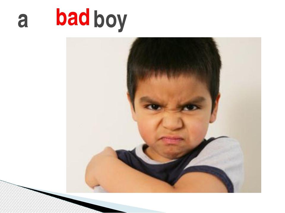 a boy bad