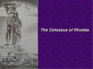 The Colossus of Rhodes.