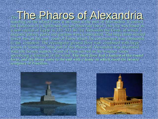 The ALEXANDRIA lighthouse was a huge tower with the height of 120 m, standing...