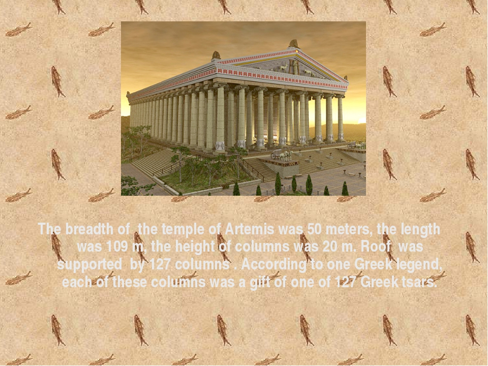 The breadth of the temple of Artemis was 50 meters, the length was 109 m, the...
