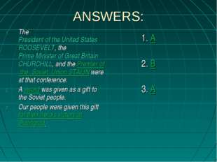 ANSWERS: The President of the United States ROOSEVELT, the Prime Minister of