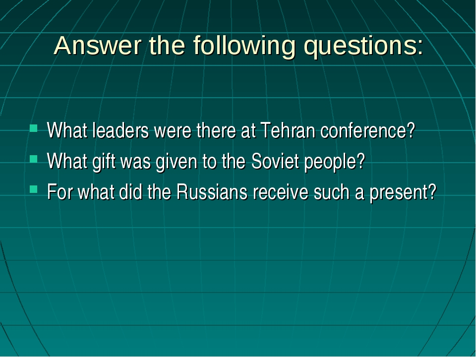 Answer the following questions: What leaders were there at Tehran conference?...