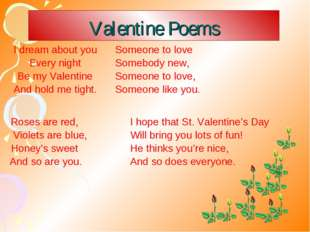 Valentine Poems  I dream about you Every night Be my Valentine And hold me t
