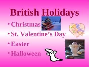 British Holidays Christmas St. Valentine's Day Easter Halloween