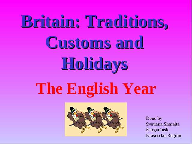 Britain: Traditions, Customs and Holidays The English Year Done by Svetlana S...