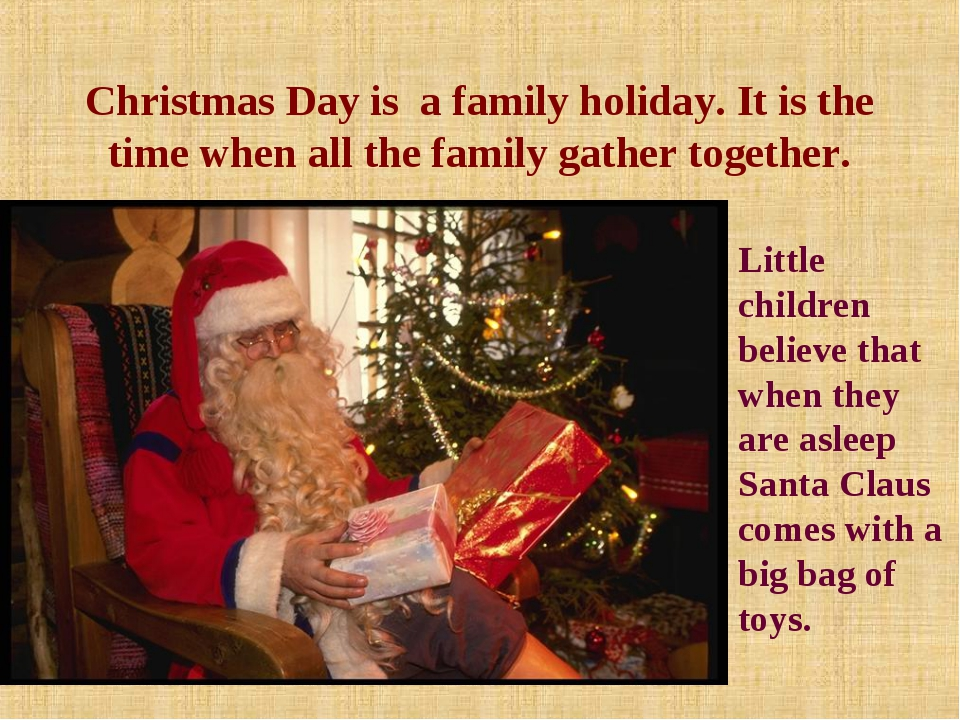 Christmas Day is a family holiday. It is the time when all the family gather...