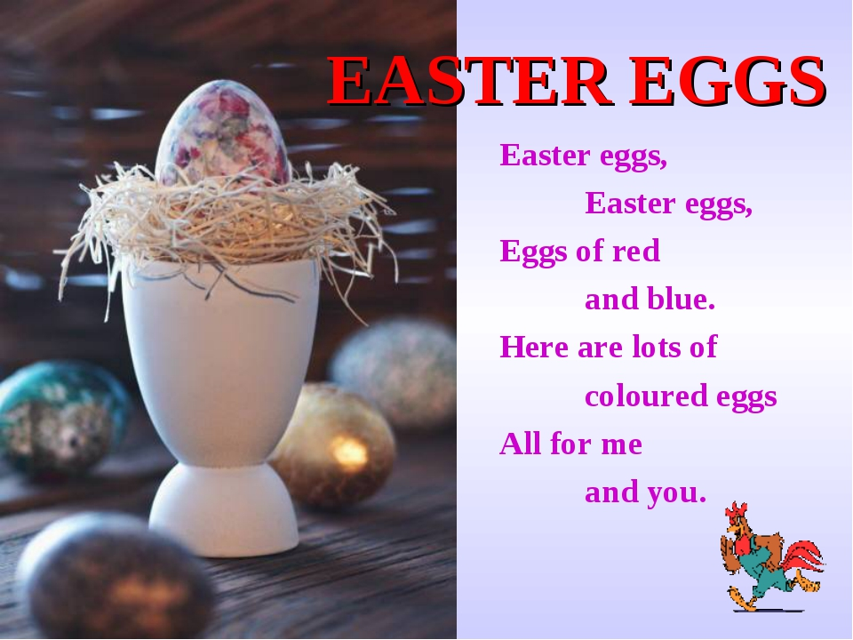 EASTER EGGS Easter eggs, Easter eggs, Eggs of red and blue. Here are lo...