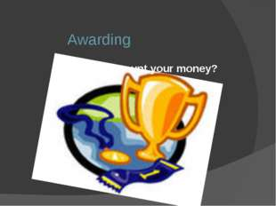 Awarding Would you count your money?