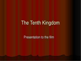The Tenth Kingdom Presentation to the film