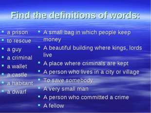 Find the definitions of words: a prison to rescue a guy a criminal a wallet a