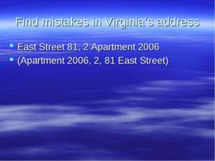Find mistakes in Virginia's address East Street 81, 2 Apartment 2006 (Apartme