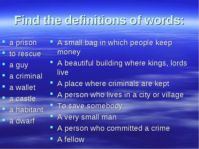 Find the definitions of words: a prison to rescue a guy a criminal a wallet a...