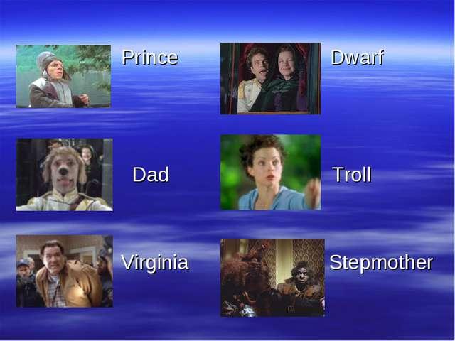 Prince Dwarf Dad Troll Virginia Stepmother