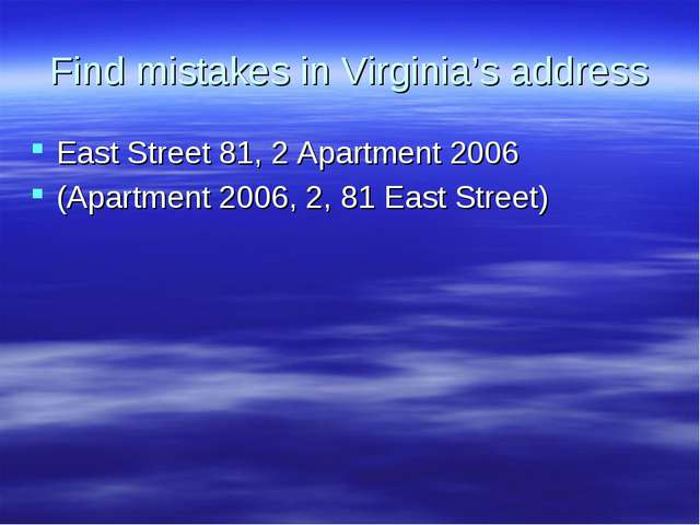 Find mistakes in Virginia's address East Street 81, 2 Apartment 2006 (Apartme...