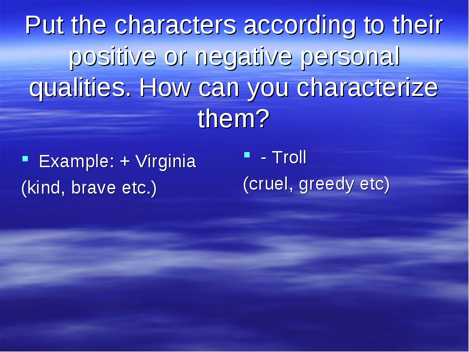 Put the characters according to their positive or negative personal qualities...