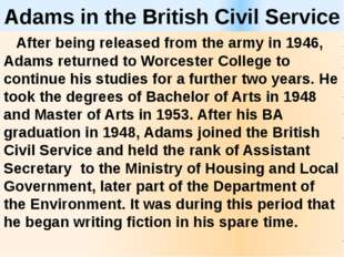 Adams in the British Civil Service After being released from the army in 1946