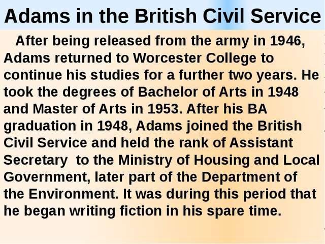 Adams in the British Civil Service After being released from the army in 1946...