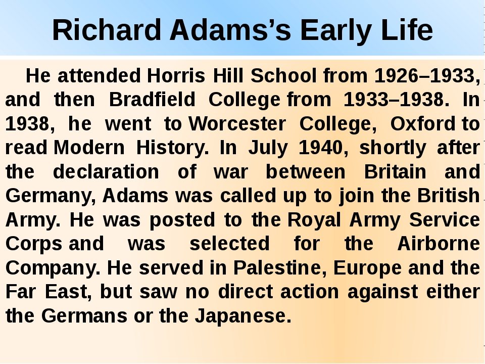 Richard Adams's Early Life He attended Horris Hill School from 1926–1933, and...