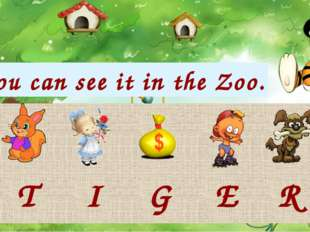 You can see it in the Zoo. I T E R G