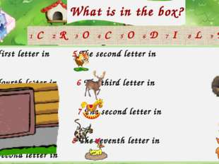 What is in the box? Check your answer! 1 The first letter in 5 The second let