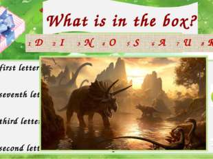 What is in the box? Check your answer! 1 The first letter in 5 The fourth let