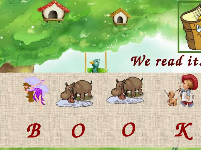 We read it. B O O K