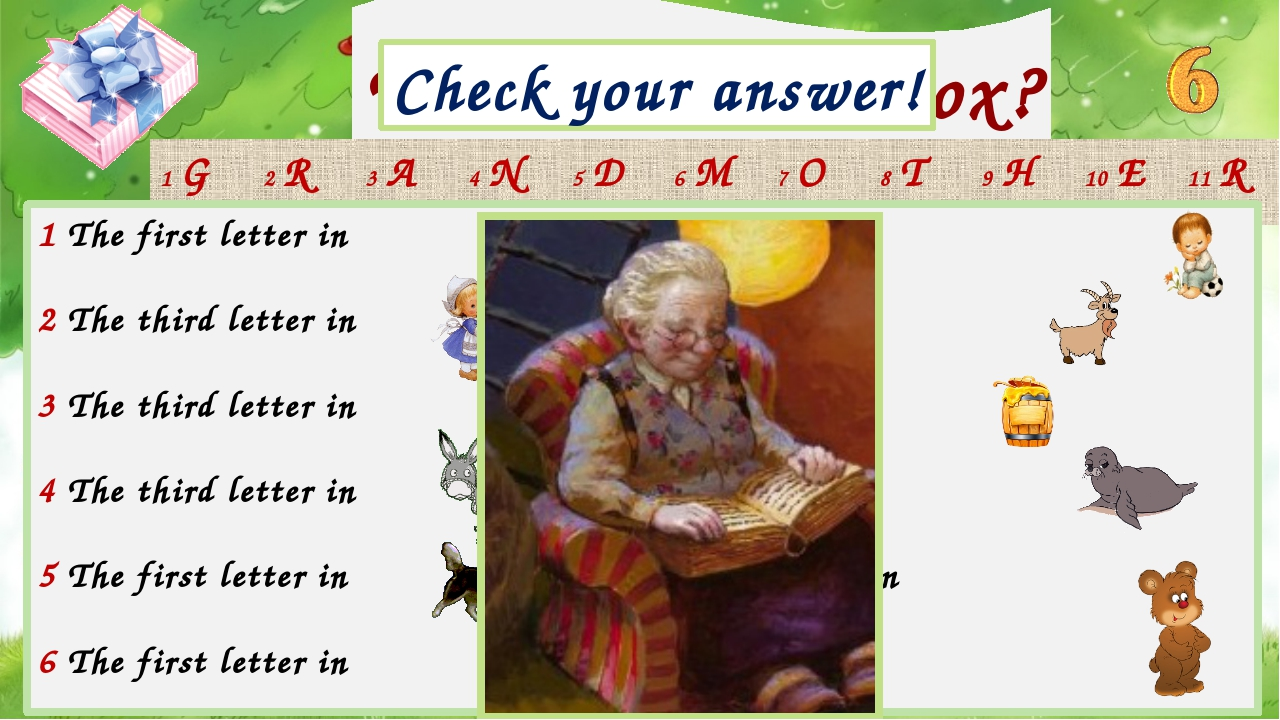 What is in the box? Check your answer! grandmother 1 The first letter in 7 Th...