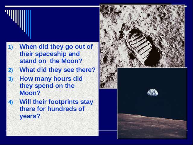 When did they go out of their spaceship and stand on the Moon? What did they...