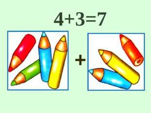 + 4+3=7