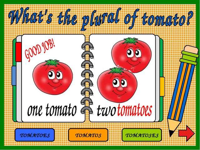 TOMATOS TOMATOES TOMATOSES
