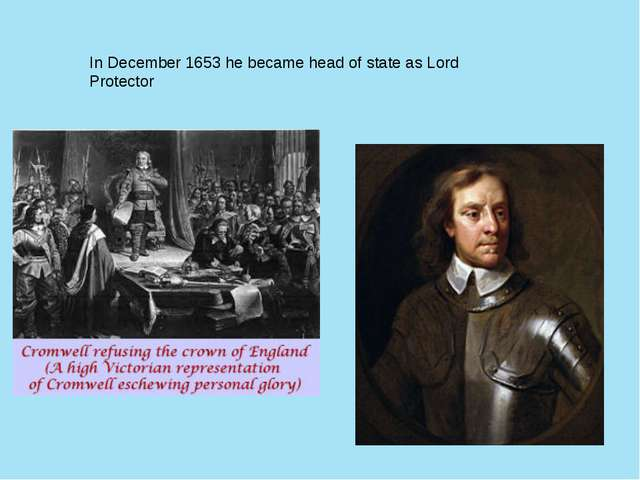 In December 1653 he became head of state as Lord Protector